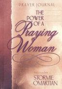 The Power of a Praying Woman Prayer Journal
