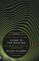 Close to the Machine Book