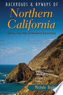 Backroads   Byways of Northern California  Drives  Day Trips and Weekend Excursions
