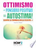 OTTIMISMO   PENSIERO POSITIVO   AUTOSTIMA  Scopri la formula della Felicit