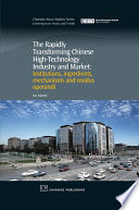 The Rapidly Transforming Chinese High Technology Industry and Market