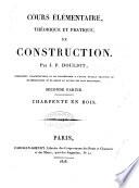 Cours élémentaire, théorique et pratique, de construction
