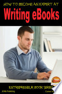 How to Become an Expert at Writing eBooks