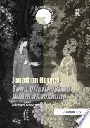 Jonathan Harvey  Song Offerings and White as Jasmine