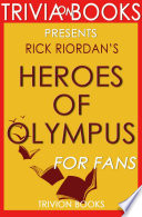 Heroes of Olympus  By Rick Riordan  Trivia On Books