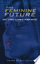 The Feminine Future This Original Anthology Spotlights A Variety Of Important