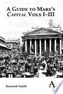 A Guide To Marx S Capital Vols I Iii