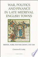 War  Politics and Finance in Late Medieval English Towns