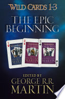 Wild Cards 1 3 The Epic Beginning book