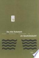 Das Alte Testament - ein Geschichtsbuch?