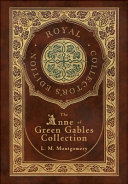 The Anne Of Green Gables Collection Royal Collector S Edition Case Laminate Hardcover With Jacket Anne Of Green Gables Anne Of Avonlea Anne Of The Island Anne S House Of Dreams Rainbow Valley And Rilla Of Ingleside