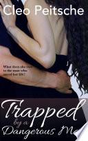 Trapped by a Dangerous Man  Erotic Suspense Romance BDSM