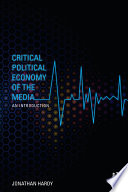 Critical Political Economy of the Media