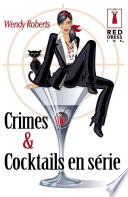 Crimes et cocktails en série (Harlequin Red Dress Ink)