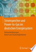 Stromspeicher und Power-to-Gas im deutschen Energiesystem