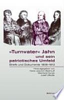 """""""Turnvater"""" Jahn und sein patriotisches Umfeld"""