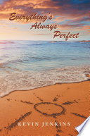 Everything S Always Perfect