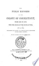 The Public Records of the Colony of Connecticut  1636 1776