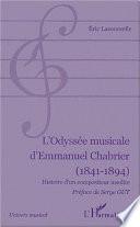L'ODYSÉE MUSICALE D'EMMANUEL CHABRIER (1841-1894)
