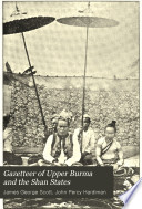Gazetteer of Upper Burma and the Shan States