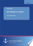 The Vampire in Context  From 1898 to 2012