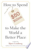 How to Spend  50 Billion to Make the World a Better Place