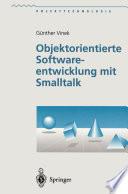 Objektorientierte Softwareentwicklung mit Smalltalk
