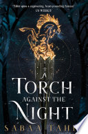 A Torch Against the Night (An Ember in the Ashes, Book 2) by Sabaa Tahir