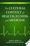 The Cultural Context of Health  Illness  and Medicine