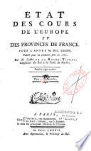 Etat des cours de l Europe et des provinces de France pour l ann  e M  DCC  LXXXVI publ  pour la premi  re fois en 1783
