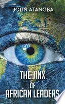 Ebook The Jinx of African Leaders Epub John Atangba Apps Read Mobile