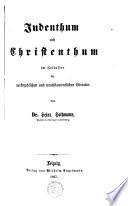 Geschichte des Volkes Israel und der Entstehung des Christenthums