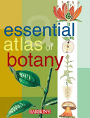 Essential Atlas of Botany