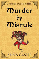 Murder By Misrule : fellow barrister at gray's inn. he recruits...