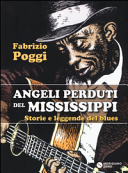 Angeli perduti del Mississippi  Storie e leggende del blues
