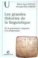 Les Grands Théories De La Linguistique - De La Grammaire Comparée À La Pragmatique par Marie-Anne Paveau, Georges-Elia Sarfati