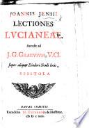 Joannis Jensii Lectiones Luciane    Accedit ad J  G  Graevium super aliquot Diodori Siculi locis epistola