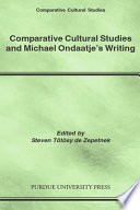 Comparative Cultural Studies And Michael Ondaatje S Writing book