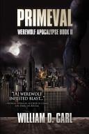 Primeval (Werewolf Apocalypse Book 2)