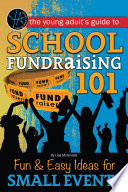 The Young Adult S Guide To School Fundraising 101 Fun Easy Ideas For Small Events