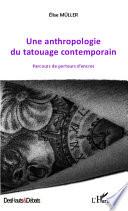 Une anthropologie du tatouage contemporain