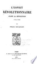 L'esprit révolutionnaire avant la révolution, 1715-1789