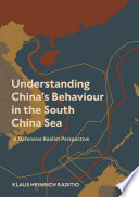 Understanding China's Behaviour In The South China Sea : south china sea (scs) and the significance...