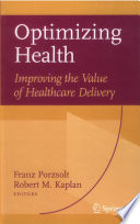 Optimizing Health: Improving The Value Of Healthcare Delivery : of the atlantic to explore the issues...
