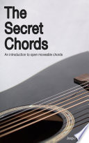 The Secret Chords : frets up the neck and you...