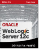 Oracle Weblogic 12c Distinctive Recipes
