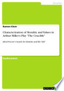 Characterization of Morality and Values in Arthur Miller s Play  The Crucible