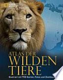 Atlas der wilden Tiere