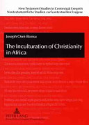 The Inculturation of Christianity in Africa