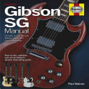Gibson SG Manual   Includes Junior  Special  Melody Maker and Epiphone models